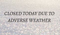 We're Closed Today Due To The Adverse Weather